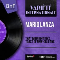 That Midnight Kiss, Toast of New-Orleans — Джакомо Пуччини, Mario Lanza