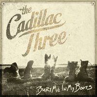 Bury Me In My Boots — The Cadillac Three