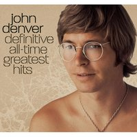Definitive All-Time Greatest Hits — John Denver