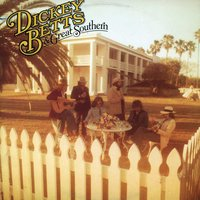 Dickey Betts & Great Southern — Dickey Betts, Dickey Betts & Great Southern, Great Southern
