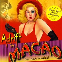 Adrift in Macao - The New Musical — Peter Melnick