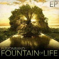 Fountain of Life — Fusion Band