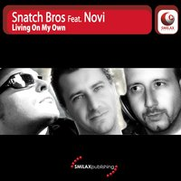 Living On My Own — Snatch Bros feat. Novi