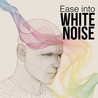 Ease into White Noise — White Noise Masters