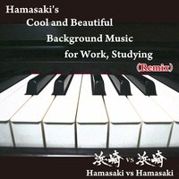 Hamasaki's Cool and Beautiful Background Music for Work, Studying — Hamasaki vs Hamasaki
