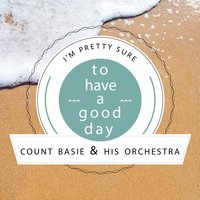 To Have A Good Day — Count Basie & His Orchestra