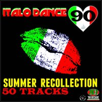 Italo Dance 90 Summer Recollection — сборник
