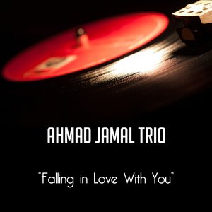 Ahmad Jamal Trio - I Don't Wanna Be Kissed