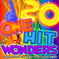 20 One Hit Wonders — Let the Music Play