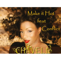Make it Hot feat Conflict — Chavell