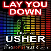 Lay You Down (In the style of Usher) — Karaoke