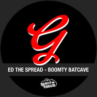 Boomty Batcave — Ed The Spread