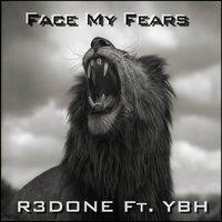 Face My Fears (feat. Ybh) — R3done