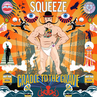 Cradle To The Grave — Squeeze