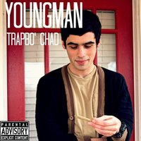 Young Man — Trapbo' Chad