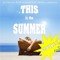 This Is the Summer — DJ Nocivo, Mr. Animal, Mattia Lappano