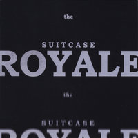 The Suitcase Royale — The Suitcase Royale