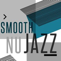 Smooth Nu Jazz — Smooth Jazz Band, Nu Jazz, Musica Jazz Club, Smooth Jazz Band|Musica Jazz Club|Nu Jazz