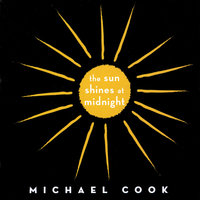 The Sun Shines At Midnight — Michael Cook