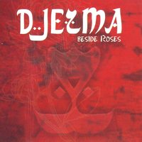 Beside Roses — Djezma