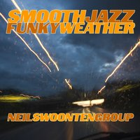 Smooth Jazz Funky Weather — Neil Swoonten Group