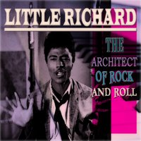 The Architect of Rock and Roll — Little Richard