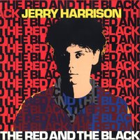The Red And The Black — Jerry Harrison