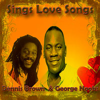 Dennis Brown & George Nooks Sings Love Songs — Dennis Brown, George Nooks