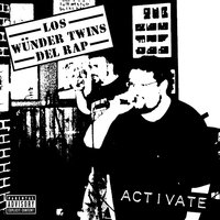 Activate — D-Tension, Los Wunder Twins Del Rap