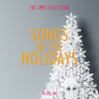 The Xmas Collection: Songs of the Holidays, Vol. 1 — сборник