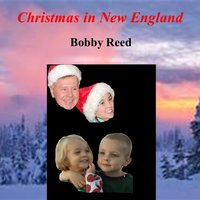 Christmas in New England — Bobby Reed