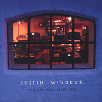 Thirteen Songs About Love — Justin Winokur