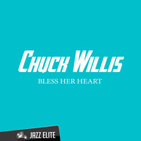 Bless Her Heart — Chuck Willis