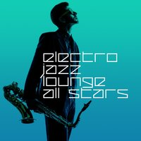 Electro Jazz Lounge All Stars — Electro Lounge All Stars