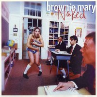 Naked — Brownie Mary