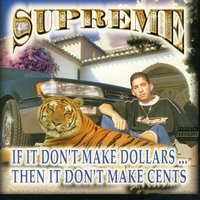 If It Don't Make Dollars...Then It Don't Make Cents — Supreme