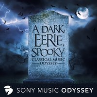 A Dark, Eerie, Spooky Classical Music Odyssey — сборник