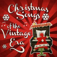 Christmas Songs of the Vintage Era — сборник