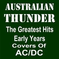 Greatest Hits Early Years: Covers of ACDC — Australian Thunder