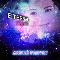 Eternal Youth — André Previn