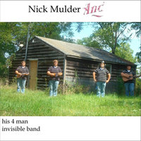 Nick Mulder and his 4 Man Invisible Band — Nick Mulder