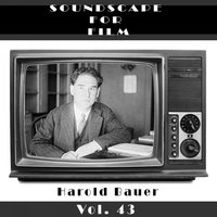 Classical SoundScapes For Film, Vol. 43 — Harold Bauer