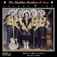 Vol. 2 America's Most Colorful Hillbilly Band — The Maddox Brothers and Rose