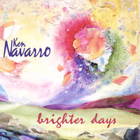 Brighter Days — Ken Navarro