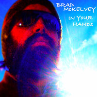 In Your Hands — Brad McKelvey