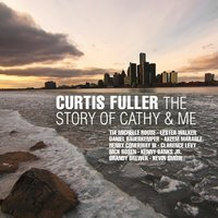 The Story of Cathy & Me — Curtis Fuller