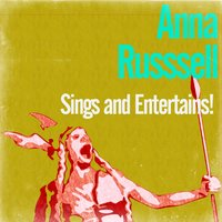 Sings and Entertains! — Anna Russell