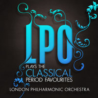 LPO plays the Classical Period Favourites — London Philharmonic Orchestra, David Parry, Finghin Collins, Finghin Collins, London Philharmonic Orchestra and David Parry