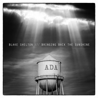 Bringing Back The Sunshine — Blake Shelton