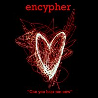 Can You Hear Me Now — Encypher
